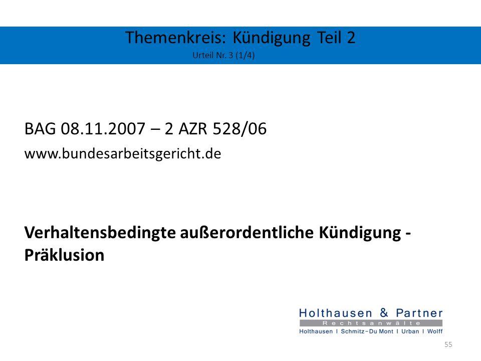 Themenkreis: Kündigung Teil 2 Urteil Nr. 3 (1/4) BAG 08.11.2007 – 2 AZR 528/06 www.bundesarbeitsgericht.de Verhaltensbedingte außerordentliche Kündigu