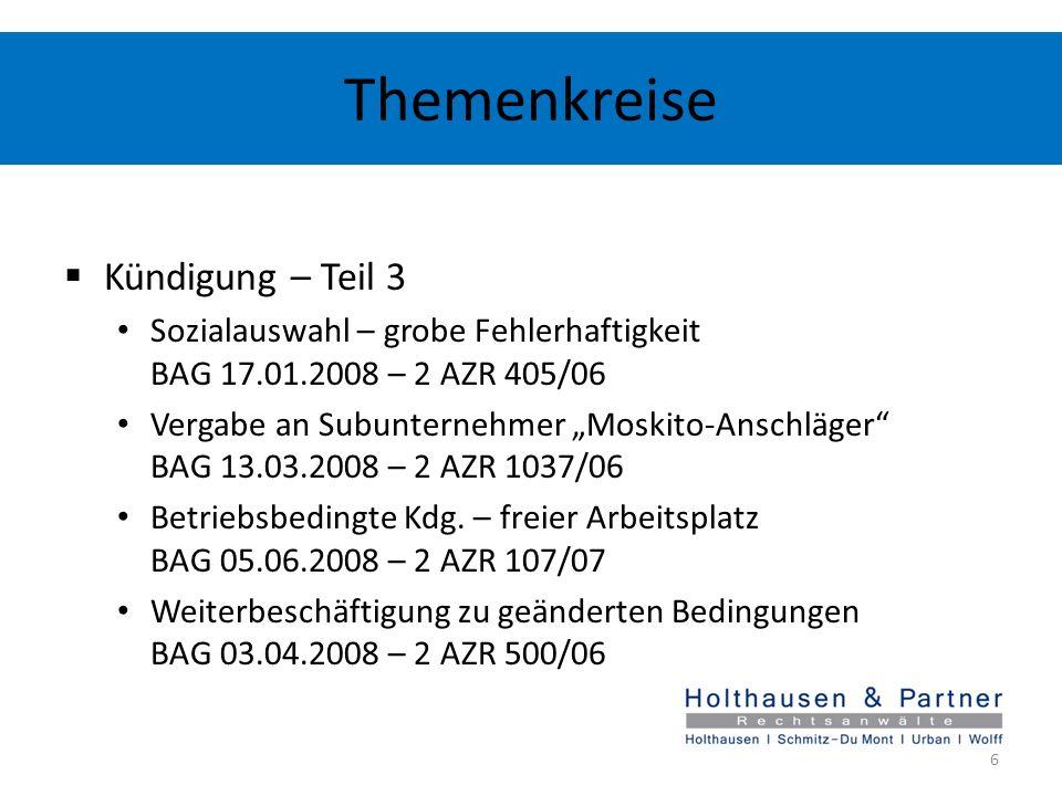 Themenkreise Kündigung – Teil 3 Sozialauswahl – grobe Fehlerhaftigkeit BAG 17.01.2008 – 2 AZR 405/06 Vergabe an Subunternehmer Moskito-Anschläger BAG