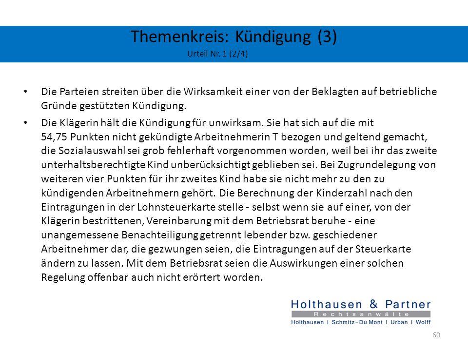 Themenkreis: Kündigung (3) Urteil Nr. 1 (2/4) Die Parteien streiten über die Wirksamkeit einer von der Beklagten auf betriebliche Gründe gestützten Kü