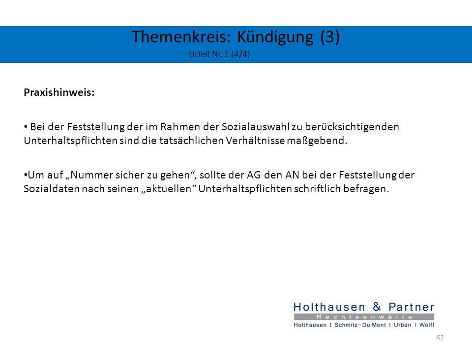 Themenkreis: Kündigung (3) Urteil Nr. 1 (4/4) Praxishinweis: Bei der Feststellung der im Rahmen der Sozialauswahl zu berücksichtigenden Unterhaltspfli