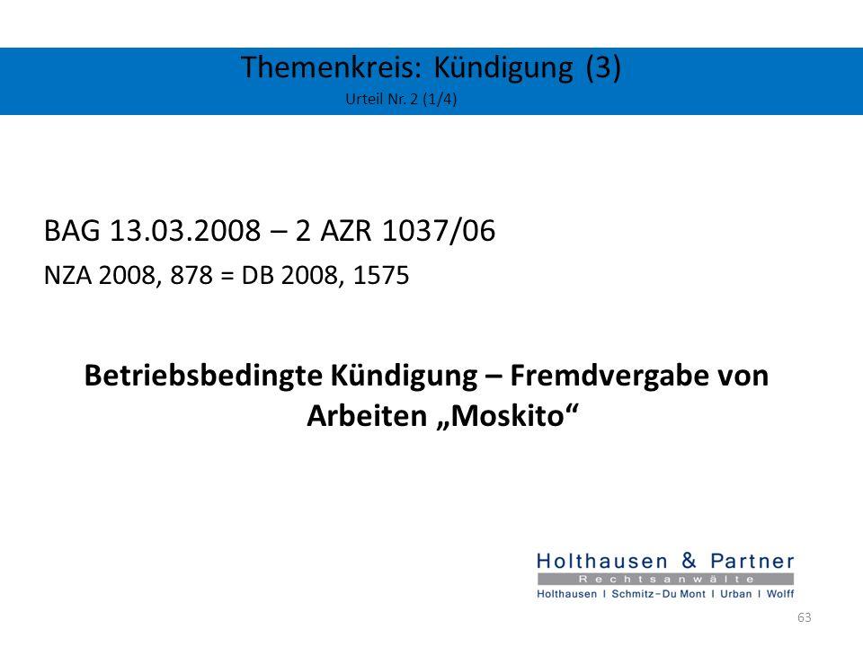 Themenkreis: Kündigung (3) Urteil Nr. 2 (1/4) BAG 13.03.2008 – 2 AZR 1037/06 NZA 2008, 878 = DB 2008, 1575 Betriebsbedingte Kündigung – Fremdvergabe v