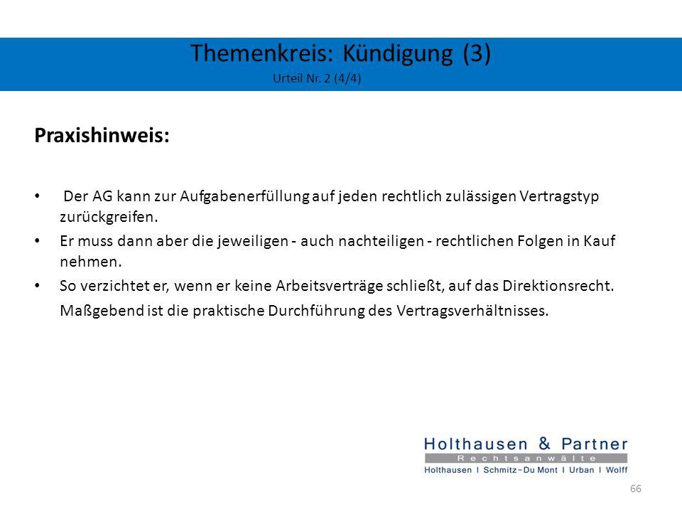 Themenkreis: Kündigung (3) Urteil Nr. 2 (4/4) Praxishinweis: Der AG kann zur Aufgabenerfüllung auf jeden rechtlich zulässigen Vertragstyp zurückgreife