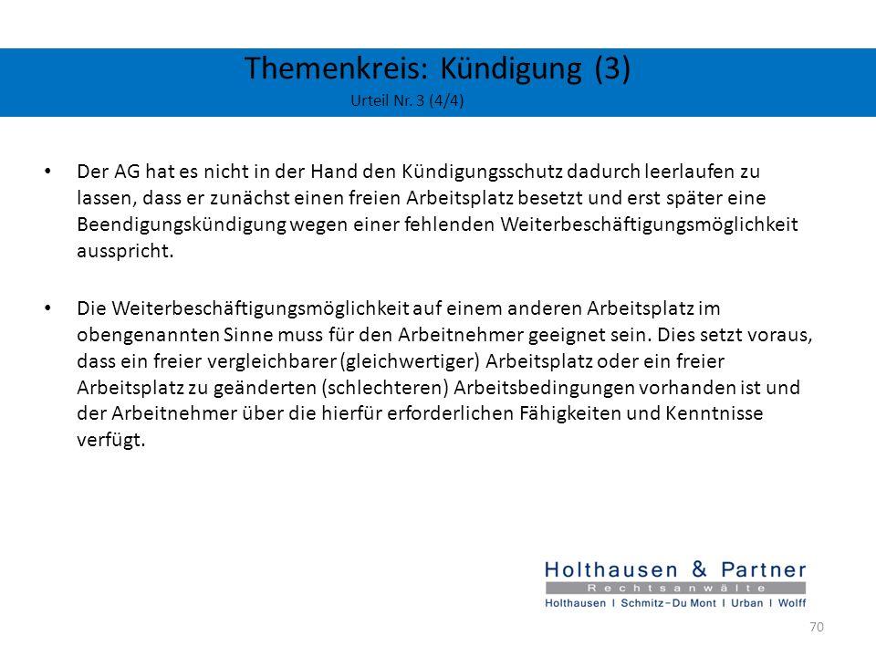 Themenkreis: Kündigung (3) Urteil Nr. 3 (4/4) Der AG hat es nicht in der Hand den Kündigungsschutz dadurch leerlaufen zu lassen, dass er zunächst eine