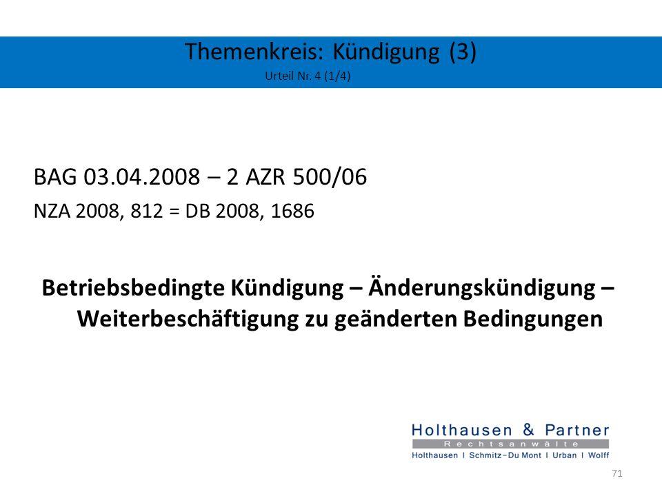 Themenkreis: Kündigung (3) Urteil Nr. 4 (1/4) BAG 03.04.2008 – 2 AZR 500/06 NZA 2008, 812 = DB 2008, 1686 Betriebsbedingte Kündigung – Änderungskündig