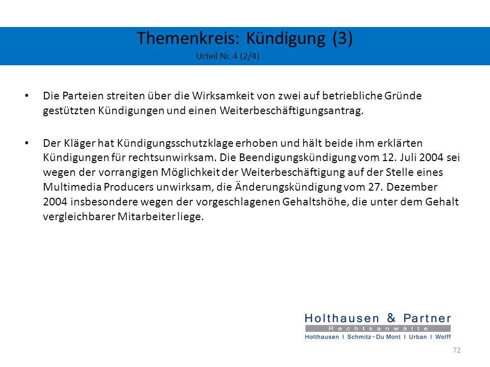 Themenkreis: Kündigung (3) Urteil Nr. 4 (2/4) Die Parteien streiten über die Wirksamkeit von zwei auf betriebliche Gründe gestützten Kündigungen und e