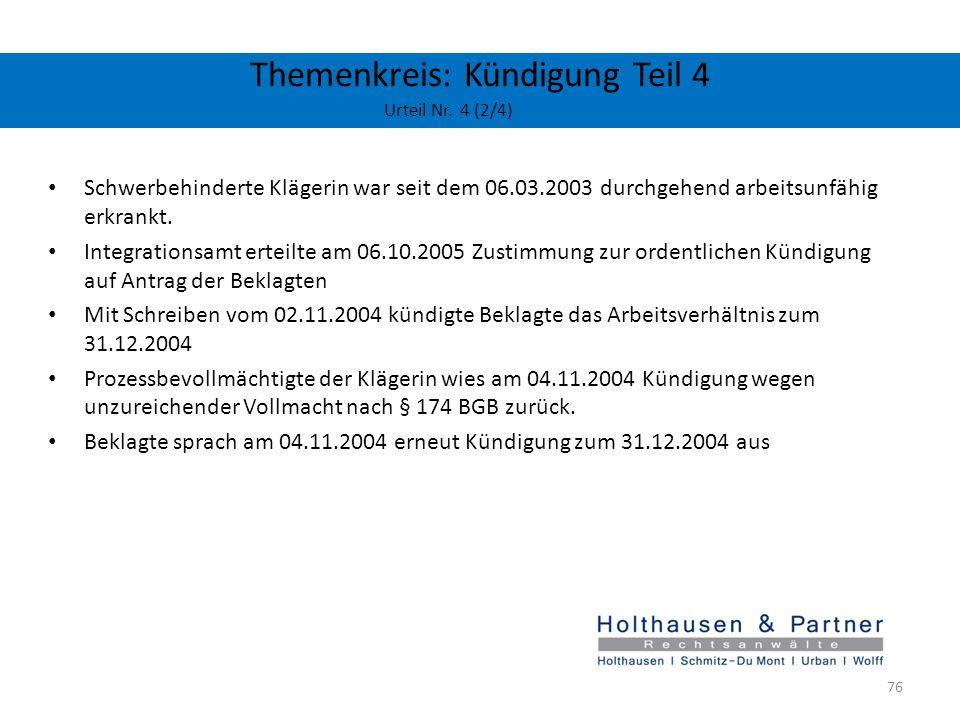 Themenkreis: Kündigung Teil 4 Urteil Nr. 4 (2/4) Schwerbehinderte Klägerin war seit dem 06.03.2003 durchgehend arbeitsunfähig erkrankt. Integrationsam