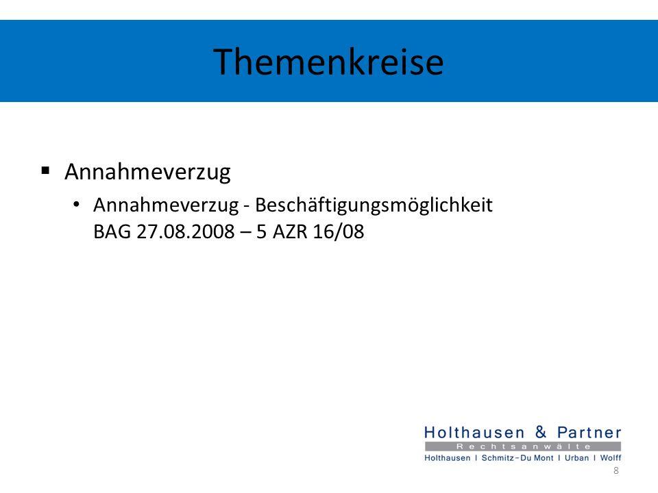 Themenkreise Annahmeverzug Annahmeverzug - Beschäftigungsmöglichkeit BAG 27.08.2008 – 5 AZR 16/08 8