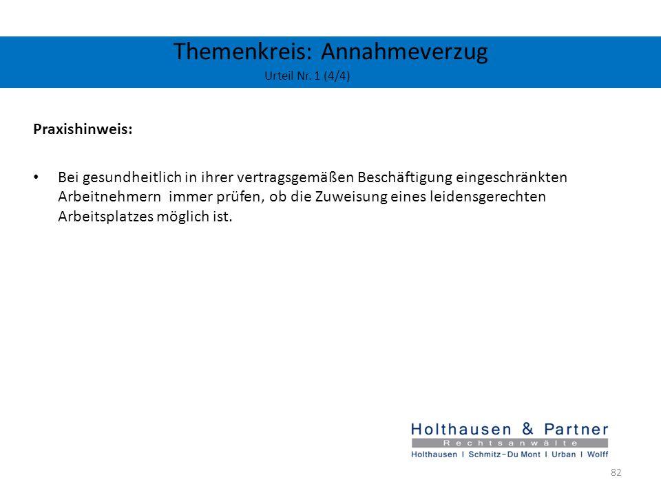 Themenkreis: Annahmeverzug Urteil Nr. 1 (4/4) Praxishinweis: Bei gesundheitlich in ihrer vertragsgemäßen Beschäftigung eingeschränkten Arbeitnehmern i