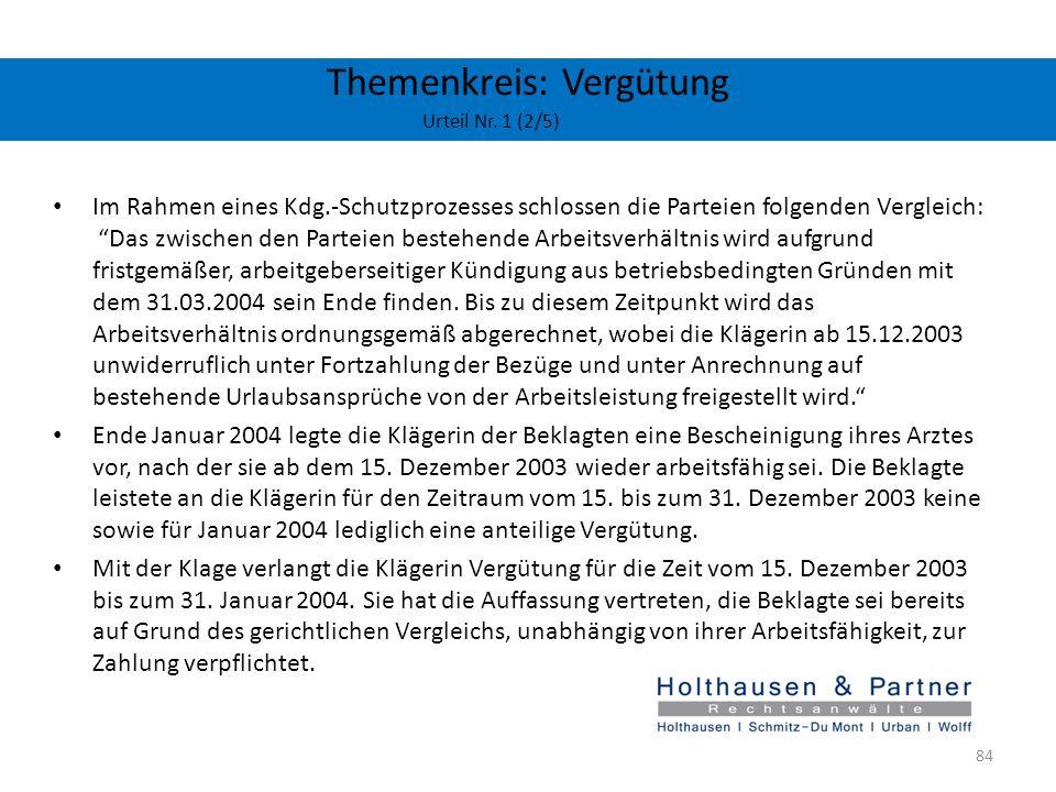 Themenkreis: Vergütung Urteil Nr. 1 (2/5) Im Rahmen eines Kdg.-Schutzprozesses schlossen die Parteien folgenden Vergleich: Das zwischen den Parteien b
