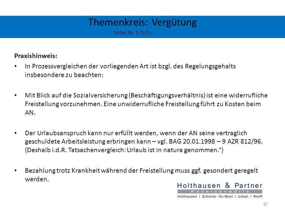 Themenkreis: Vergütung Urteil Nr. 1 (5/5) Praxishinweis: In Prozessvergleichen der vorliegenden Art ist bzgl. des Regelungsgehalts insbesondere zu bea