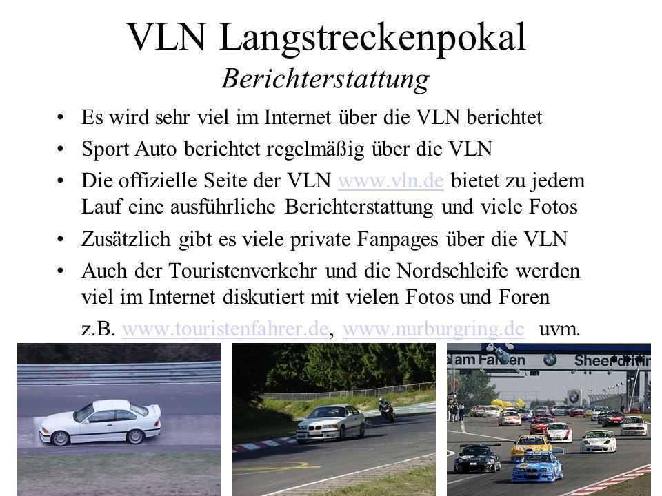 VLN Langstreckenpokal Berichterstattung Es wird sehr viel im Internet über die VLN berichtet Sport Auto berichtet regelmäßig über die VLN Die offiziel