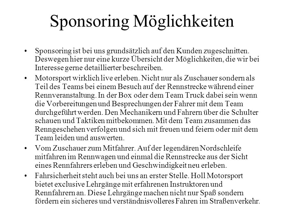 Kontakt: HOLL MOTORSPORT www.holl-motorsport.com Sebastian Holl sebastian_holl@t-online.de Tel.