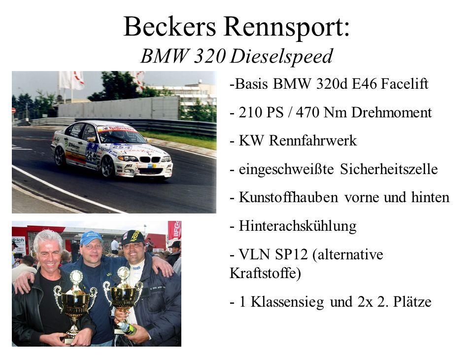 Beckers Rennsport: BMW 320 Dieselspeed -Basis BMW 320d E46 Facelift - 210 PS / 470 Nm Drehmoment - KW Rennfahrwerk - eingeschweißte Sicherheitszelle -