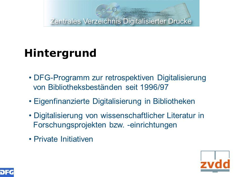 Hintergrund DFG-Programm zur retrospektiven Digitalisierung von Bibliotheksbeständen seit 1996/97 Eigenfinanzierte Digitalisierung in Bibliotheken Dig