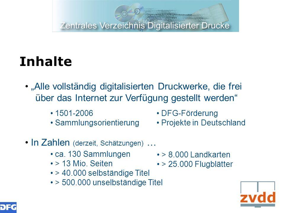 Inhalte Alle vollständig digitalisierten Druckwerke, die frei über das Internet zur Verfügung gestellt werden DFG-Förderung Projekte in Deutschland 15