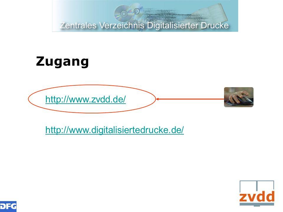 http://www.zvdd.de/ http://www.digitalisiertedrucke.de/ Zugang