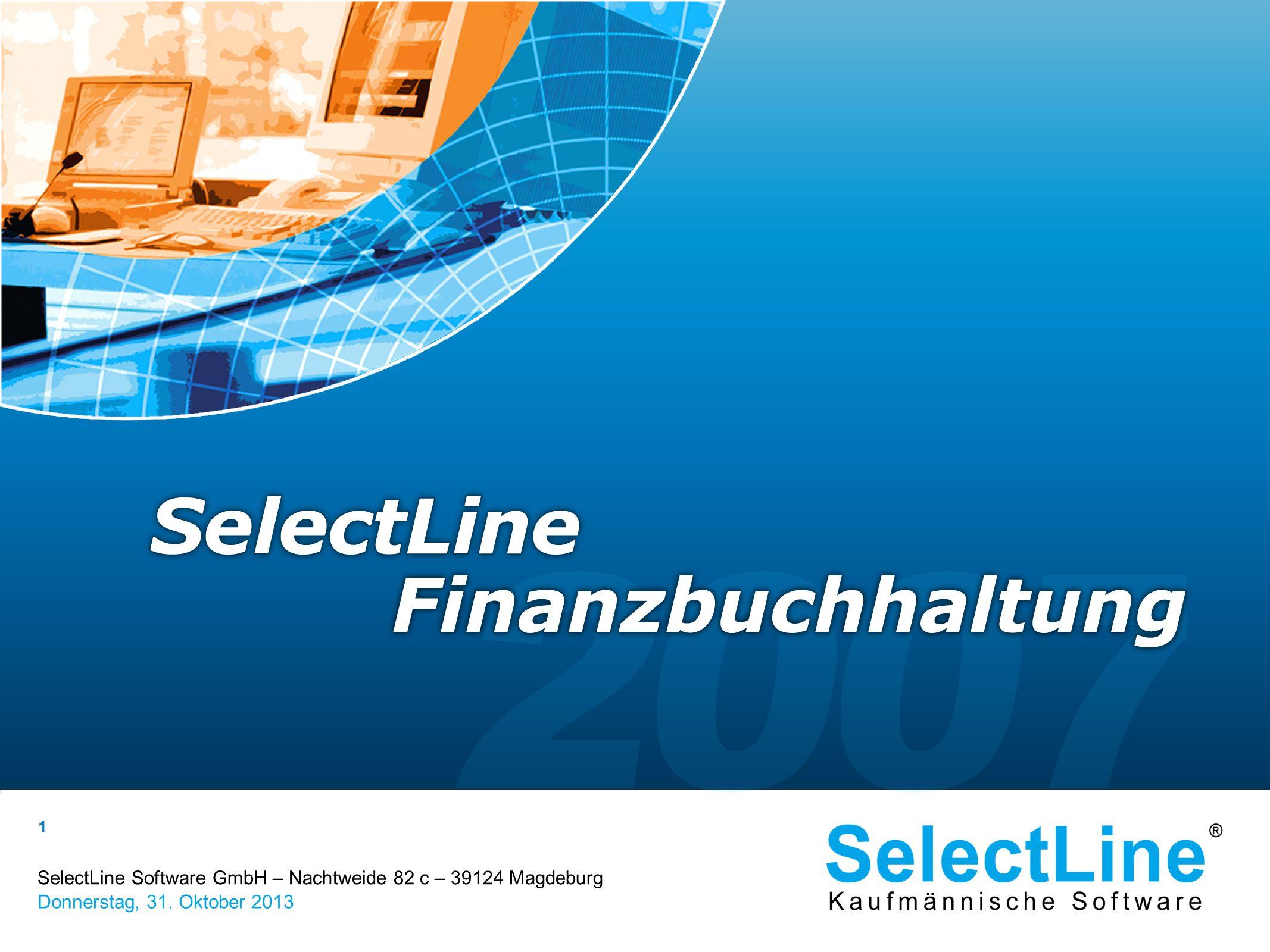 SelectLine Software GmbH – Nachtweide 82 c – 39124 Magdeburg Donnerstag, 31. Oktober 2013 1