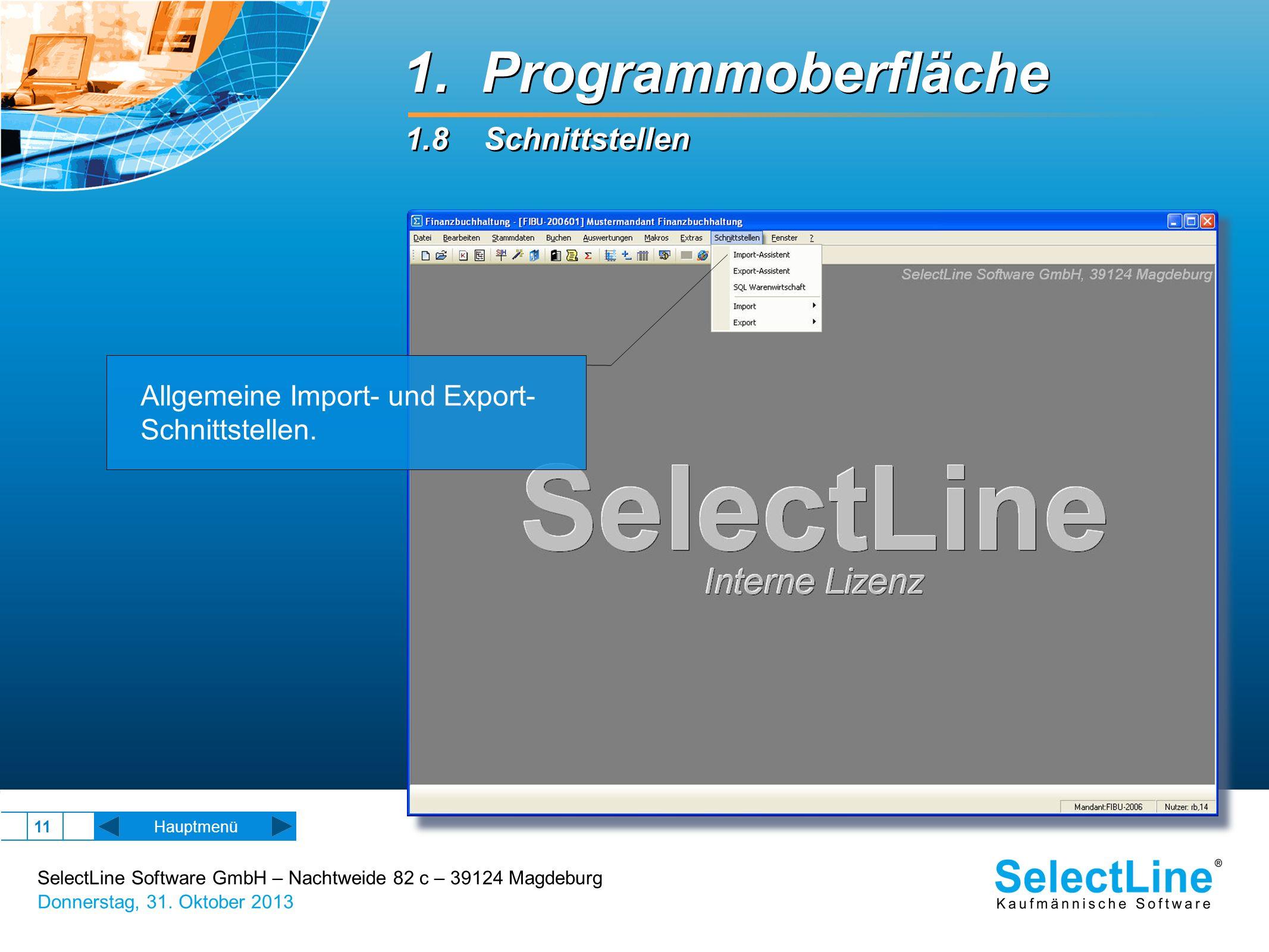 SelectLine Software GmbH – Nachtweide 82 c – 39124 Magdeburg Donnerstag, 31. Oktober 2013 11 Hauptmenü Allgemeine Import- und Export- Schnittstellen.