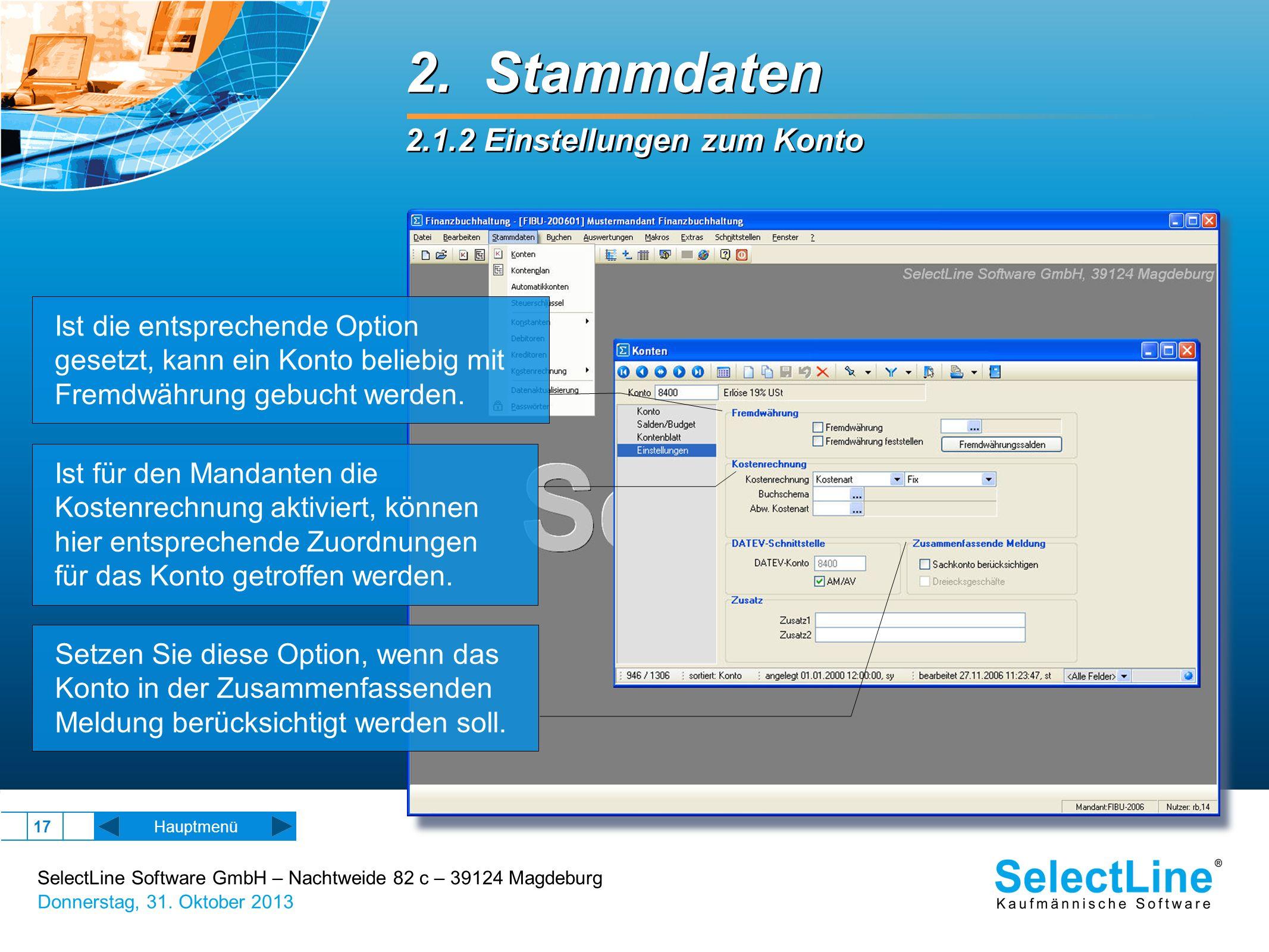 SelectLine Software GmbH – Nachtweide 82 c – 39124 Magdeburg Donnerstag, 31. Oktober 2013 17 2. Stammdaten 2.1.2 Einstellungen zum Konto 2. Stammdaten