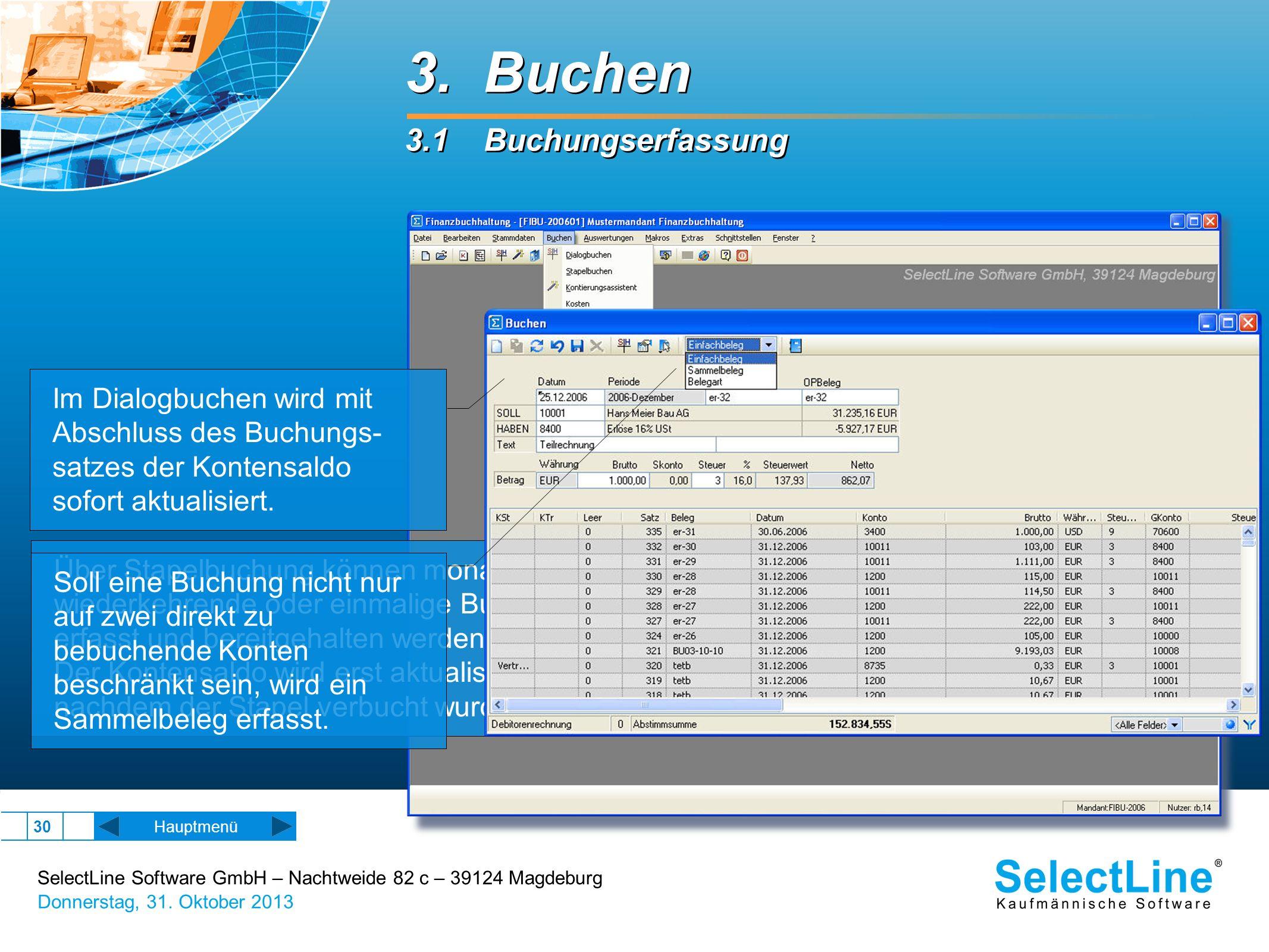 SelectLine Software GmbH – Nachtweide 82 c – 39124 Magdeburg Donnerstag, 31. Oktober 2013 30 Hauptmenü 3. Buchen 3.1 Buchungserfassung 3. Buchen 3.1 B