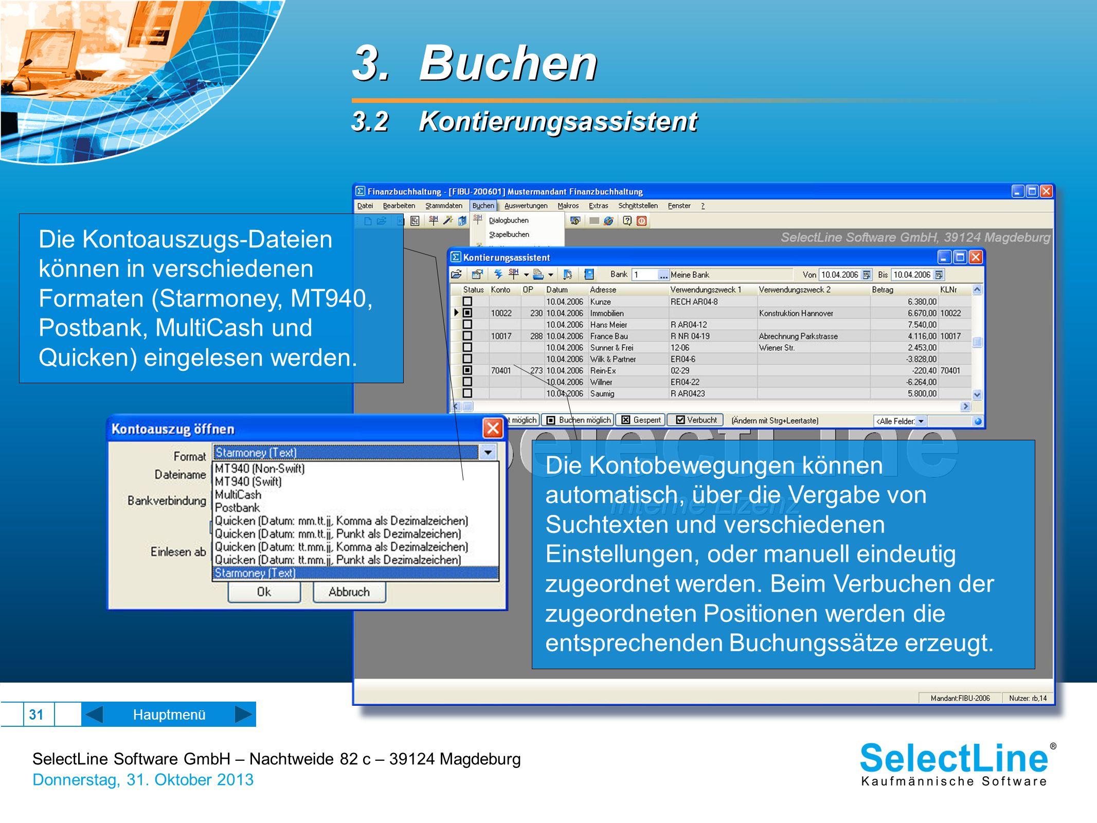 SelectLine Software GmbH – Nachtweide 82 c – 39124 Magdeburg Donnerstag, 31. Oktober 2013 31 Hauptmenü 3. Buchen 3.2 Kontierungsassistent 3. Buchen 3.
