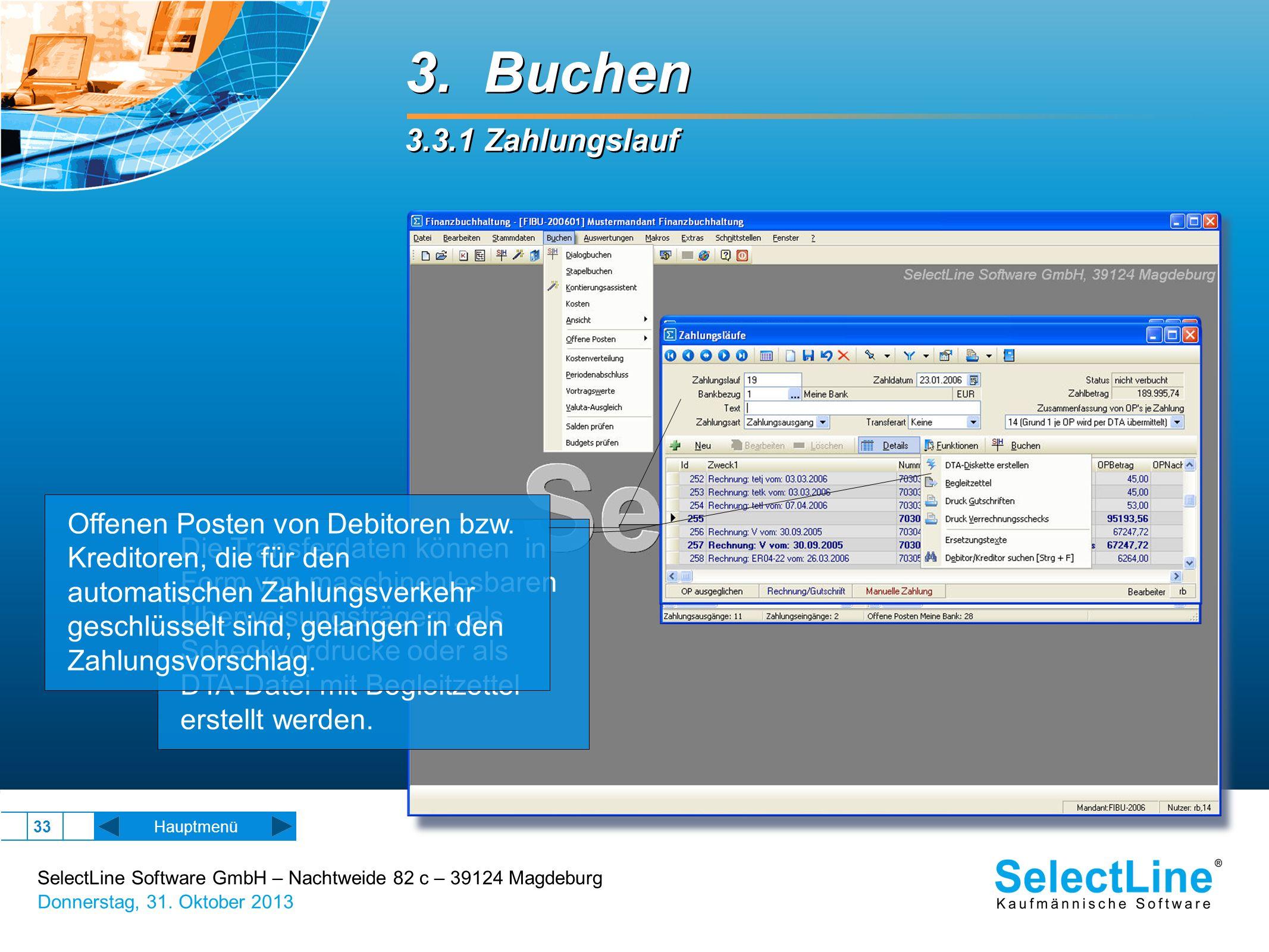 SelectLine Software GmbH – Nachtweide 82 c – 39124 Magdeburg Donnerstag, 31. Oktober 2013 33 Hauptmenü 3. Buchen 3.3.1 Zahlungslauf 3. Buchen 3.3.1 Za