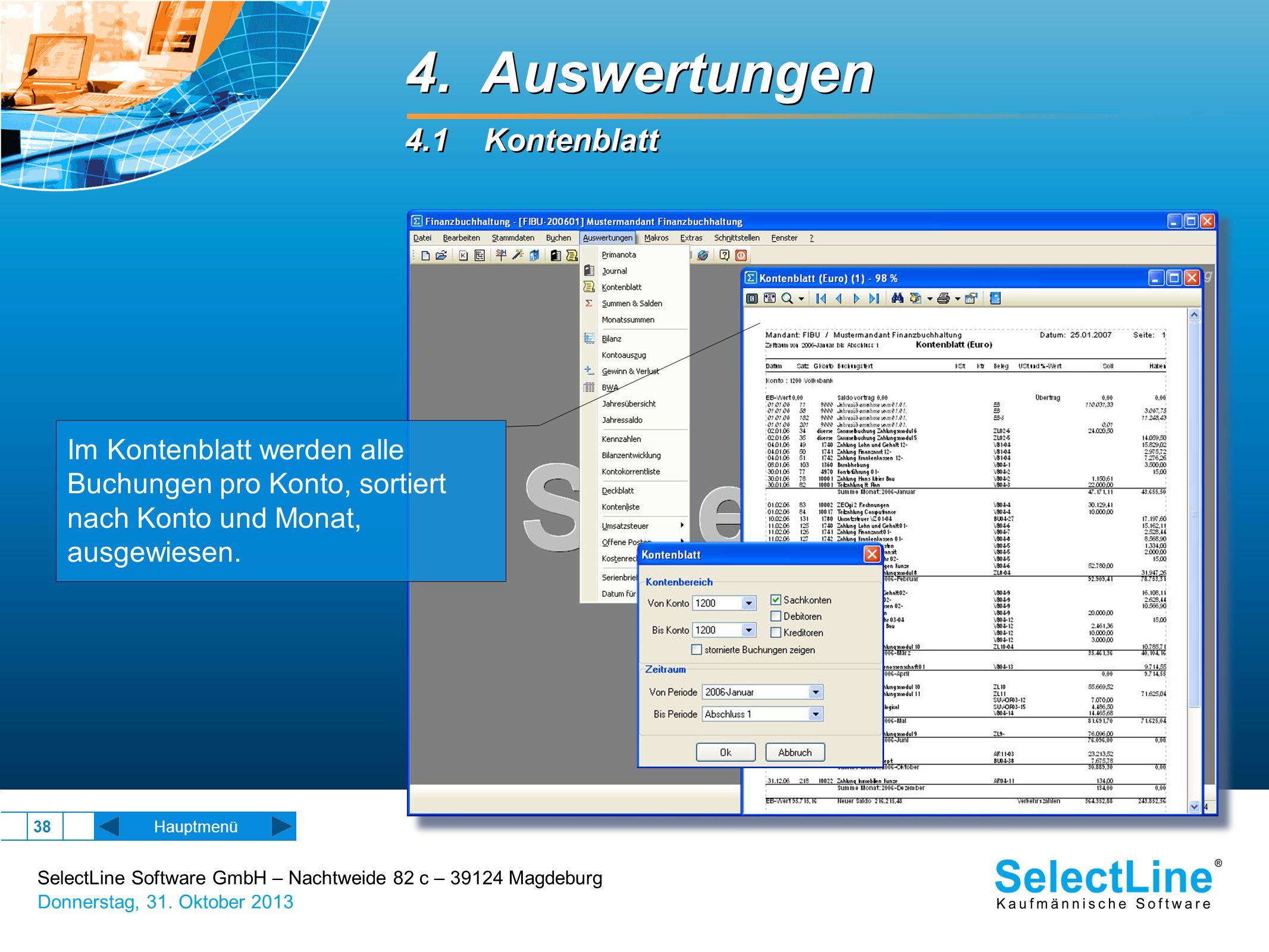 SelectLine Software GmbH – Nachtweide 82 c – 39124 Magdeburg Donnerstag, 31. Oktober 2013 38 Hauptmenü 4. Auswertungen 4.1 Kontenblatt 4. Auswertungen