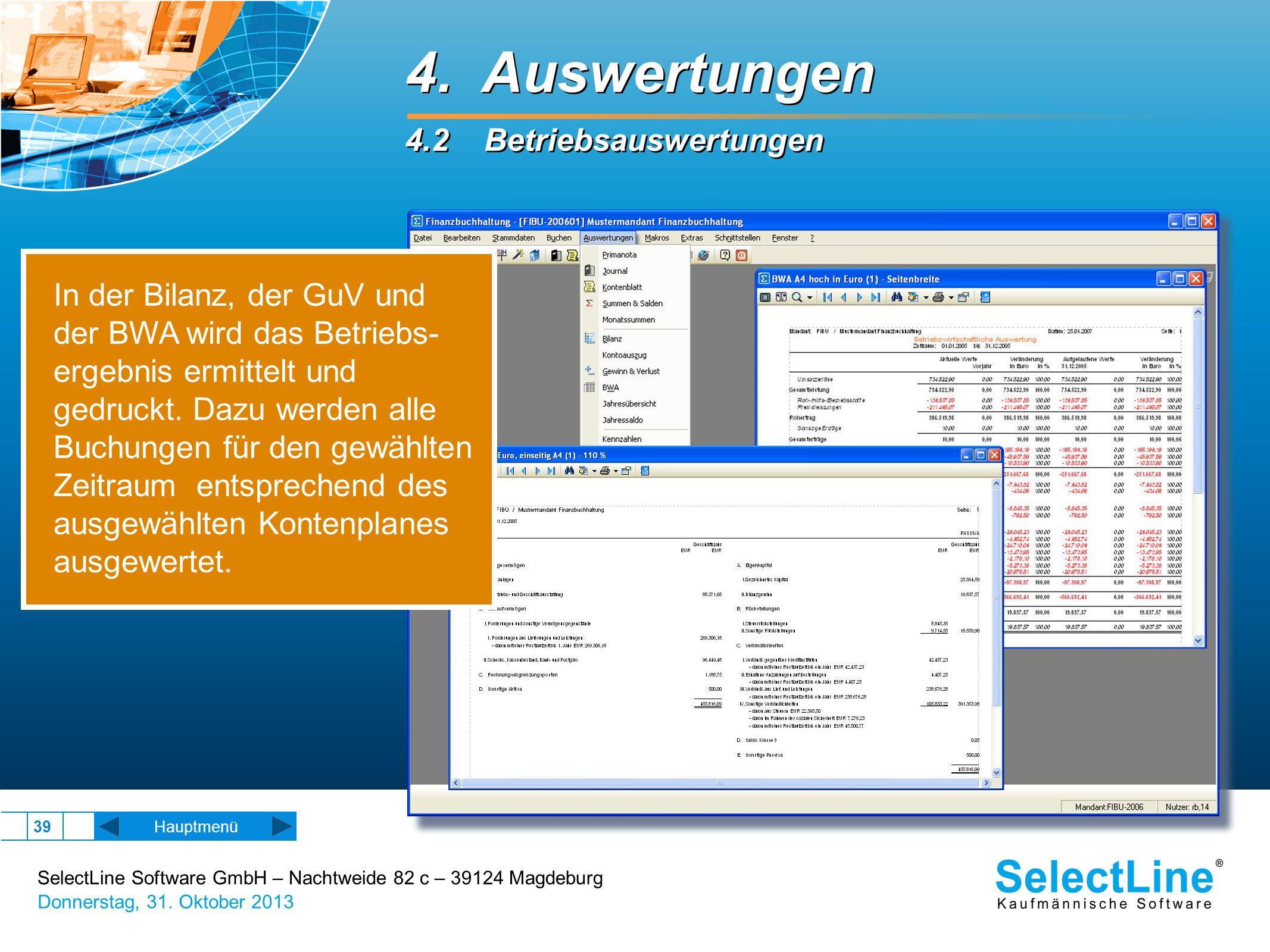 SelectLine Software GmbH – Nachtweide 82 c – 39124 Magdeburg Donnerstag, 31. Oktober 2013 39 Hauptmenü 4. Auswertungen 4.2 Betriebsauswertungen 4. Aus