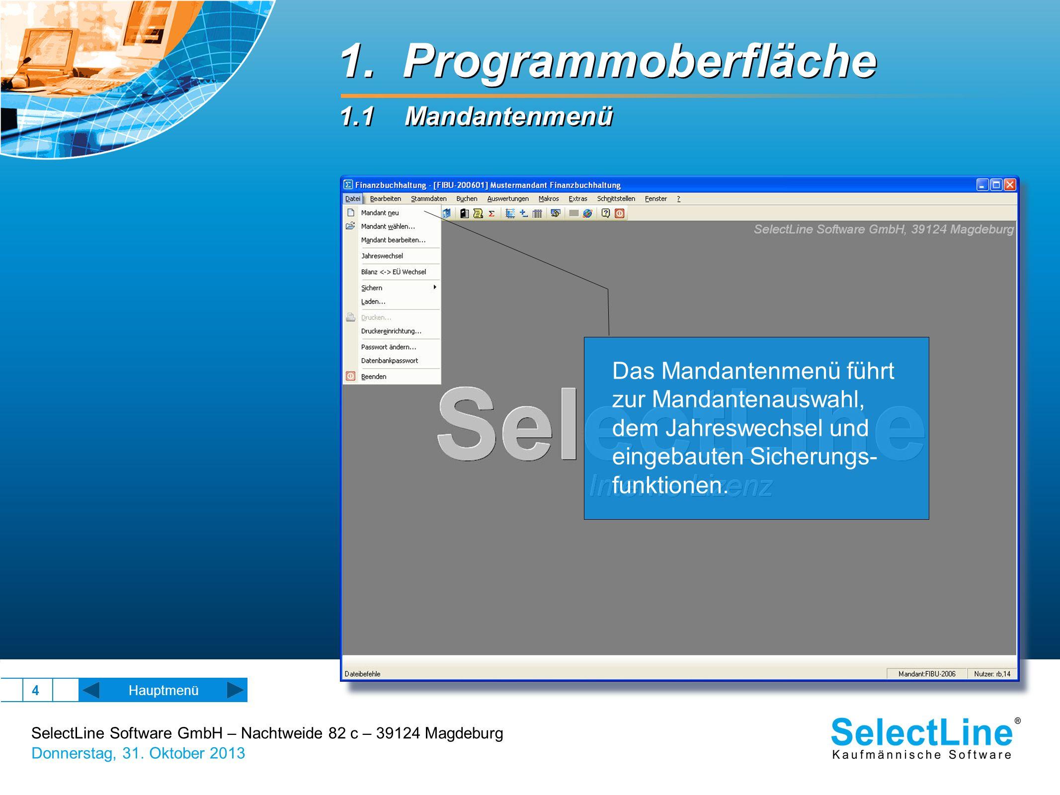 SelectLine Software GmbH – Nachtweide 82 c – 39124 Magdeburg Donnerstag, 31. Oktober 2013 4 Hauptmenü Das Mandantenmenü führt zur Mandantenauswahl, de