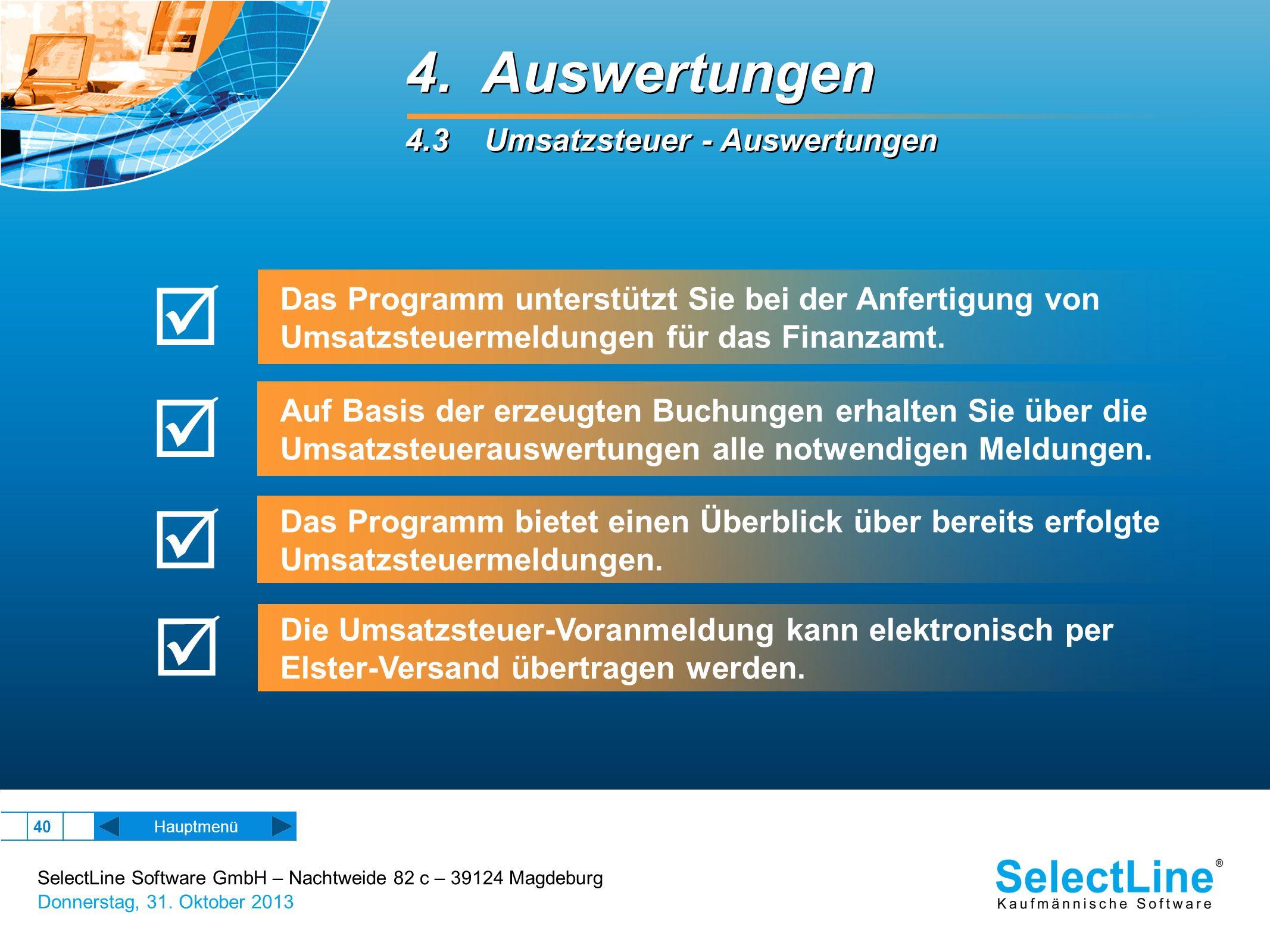 SelectLine Software GmbH – Nachtweide 82 c – 39124 Magdeburg Donnerstag, 31. Oktober 2013 40 Hauptmenü 4. Auswertungen 4.3 Umsatzsteuer - Auswertungen