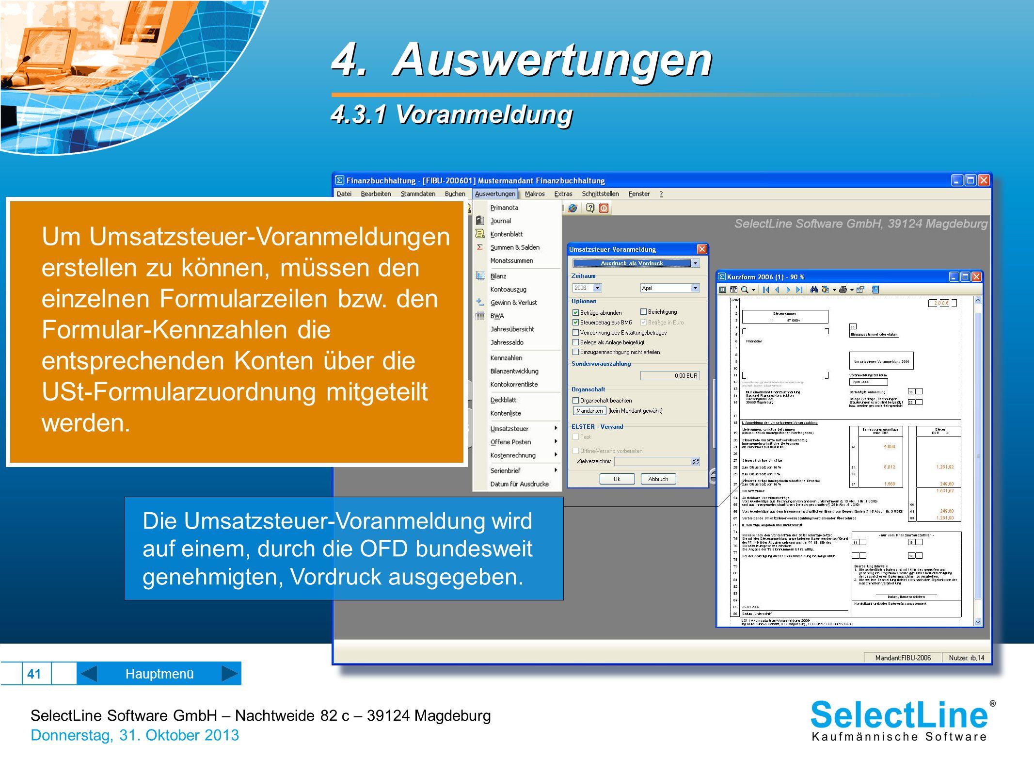 SelectLine Software GmbH – Nachtweide 82 c – 39124 Magdeburg Donnerstag, 31. Oktober 2013 41 Hauptmenü 4. Auswertungen 4.3.1 Voranmeldung 4. Auswertun