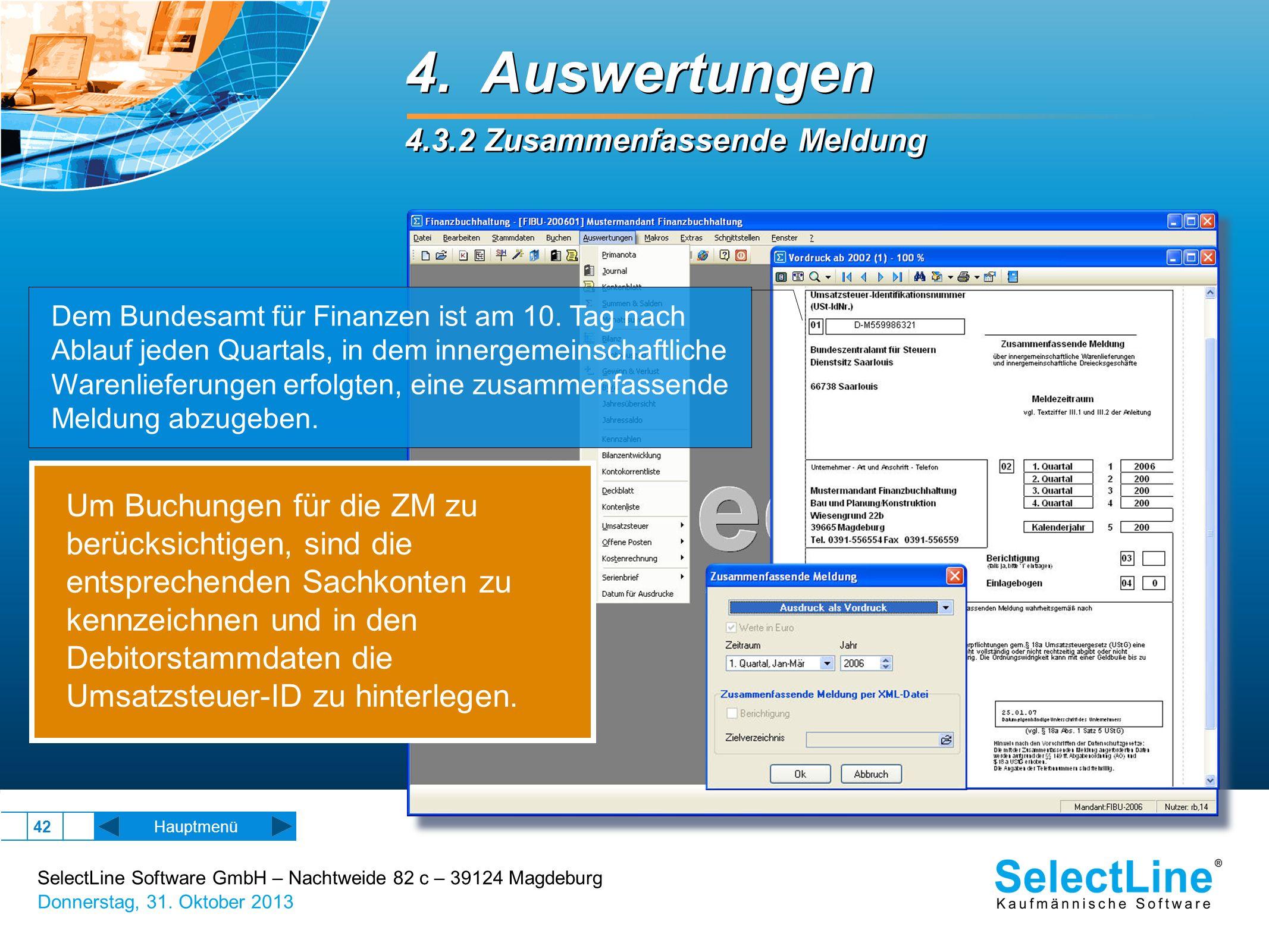 SelectLine Software GmbH – Nachtweide 82 c – 39124 Magdeburg Donnerstag, 31. Oktober 2013 42 Hauptmenü 4. Auswertungen 4.3.2 Zusammenfassende Meldung