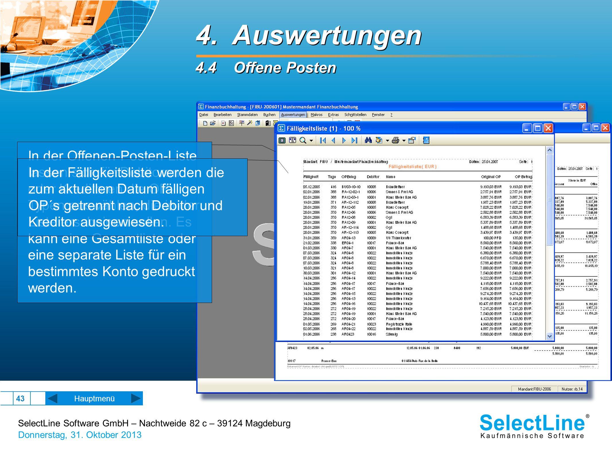 SelectLine Software GmbH – Nachtweide 82 c – 39124 Magdeburg Donnerstag, 31. Oktober 2013 43 Hauptmenü 4. Auswertungen 4.4 Offene Posten 4. Auswertung