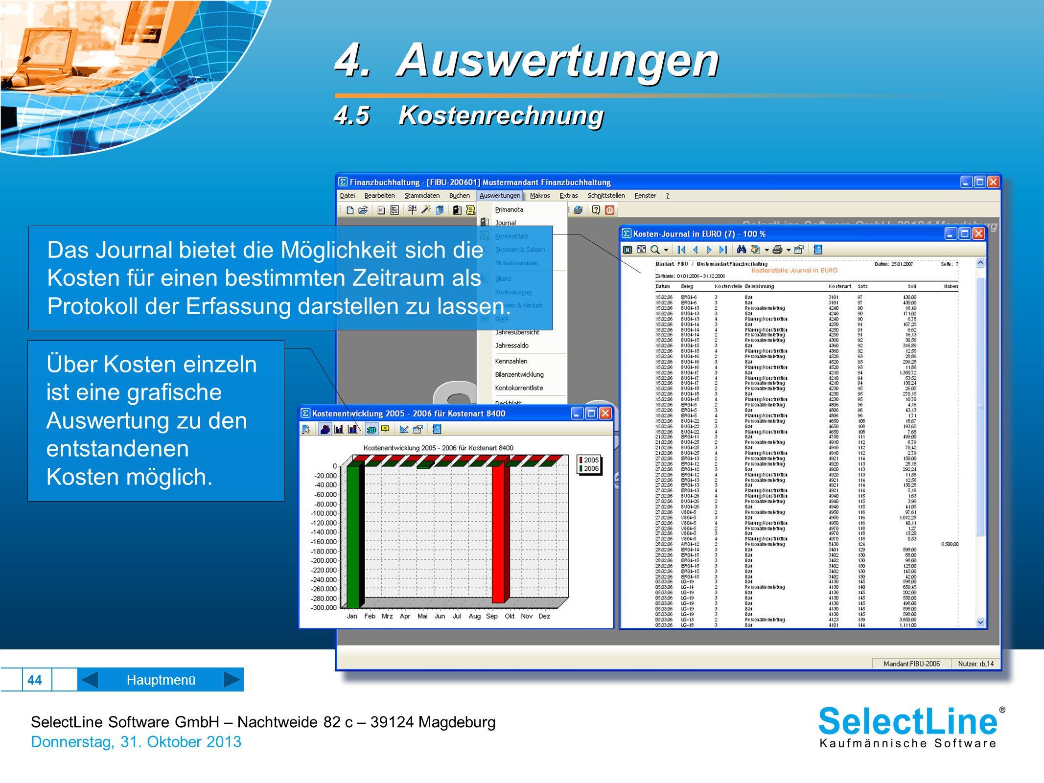 SelectLine Software GmbH – Nachtweide 82 c – 39124 Magdeburg Donnerstag, 31. Oktober 2013 44 Hauptmenü 4. Auswertungen 4.5 Kostenrechnung 4. Auswertun