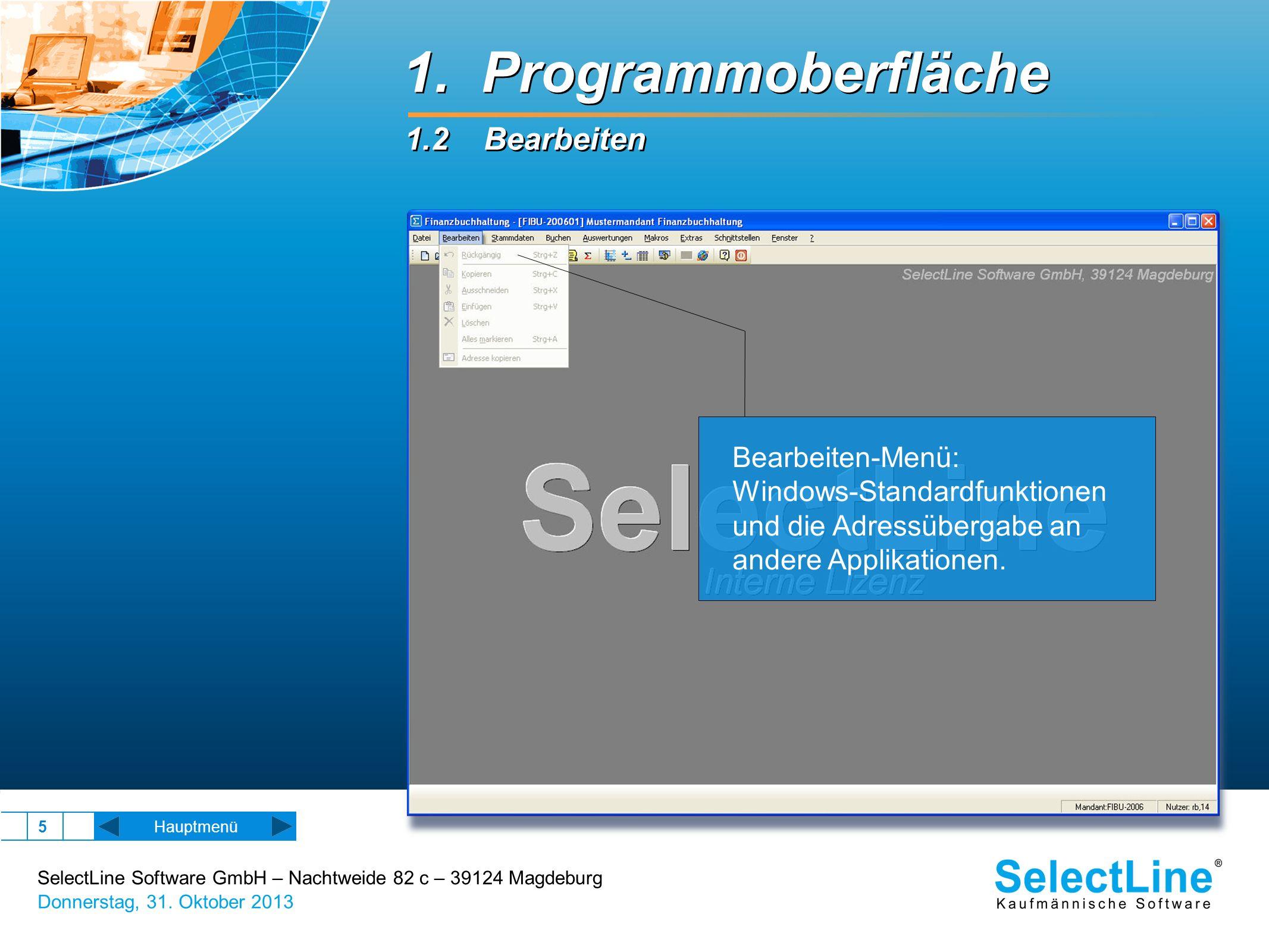 SelectLine Software GmbH – Nachtweide 82 c – 39124 Magdeburg Donnerstag, 31. Oktober 2013 5 Hauptmenü Bearbeiten-Menü: Windows-Standardfunktionen und