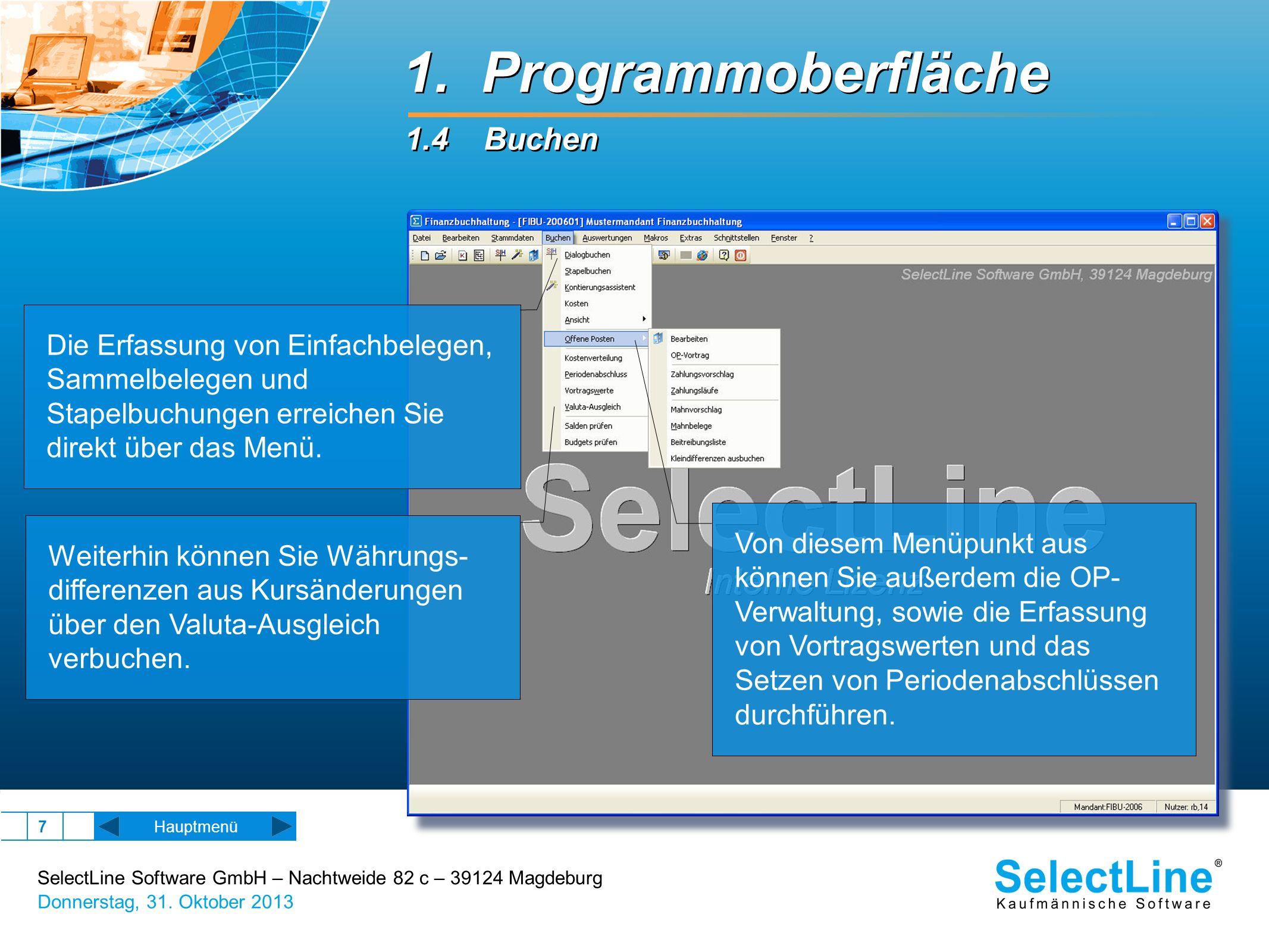 SelectLine Software GmbH – Nachtweide 82 c – 39124 Magdeburg Donnerstag, 31. Oktober 2013 7 Hauptmenü Die Erfassung von Einfachbelegen, Sammelbelegen