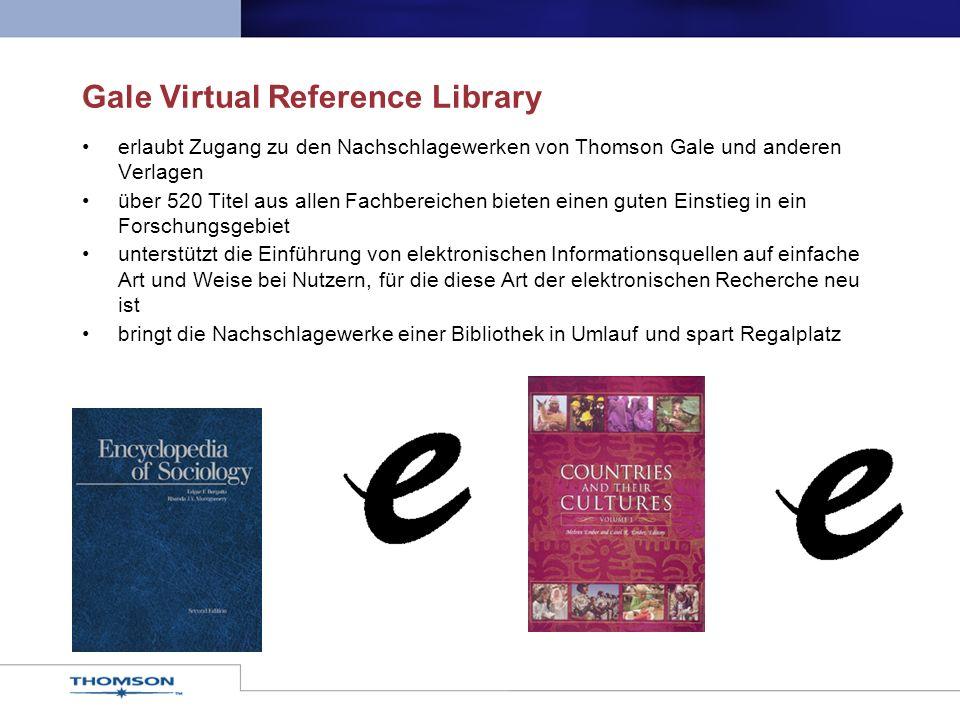 erlaubt Zugang zu den Nachschlagewerken von Thomson Gale und anderen Verlagen über 520 Titel aus allen Fachbereichen bieten einen guten Einstieg in ei