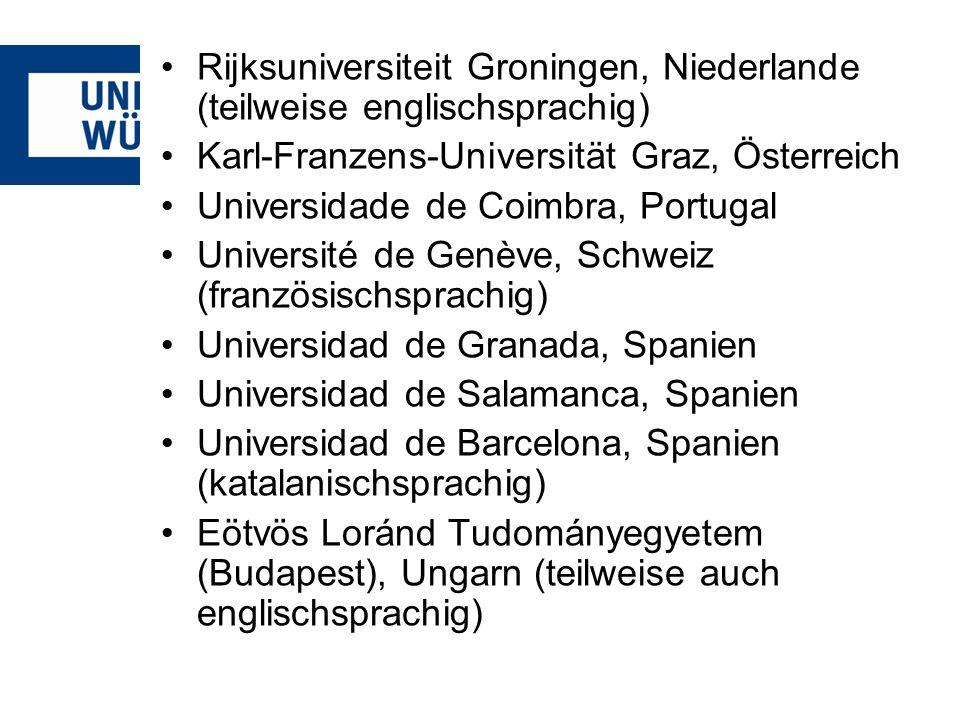 Rijksuniversiteit Groningen, Niederlande (teilweise englischsprachig) Karl-Franzens-Universität Graz, Österreich Universidade de Coimbra, Portugal Uni