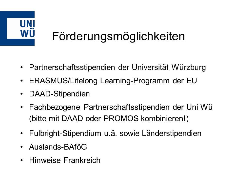 Partnerschaftsstipendien der Universität Würzburg ERASMUS/Lifelong Learning-Programm der EU DAAD-Stipendien Fachbezogene Partnerschaftsstipendien der