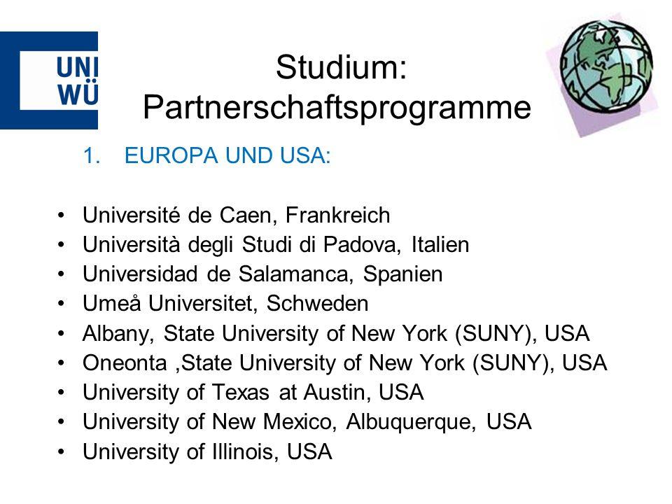 Studium: Partnerschaftsprogramme 1.EUROPA UND USA: Université de Caen, Frankreich Università degli Studi di Padova, Italien Universidad de Salamanca,