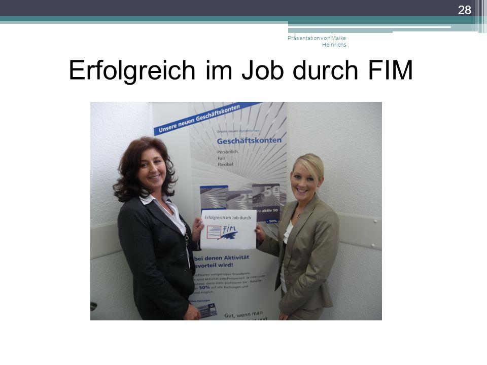 Erfolgreich im Job durch FIM Präsentation von Maike Heinrichs 28