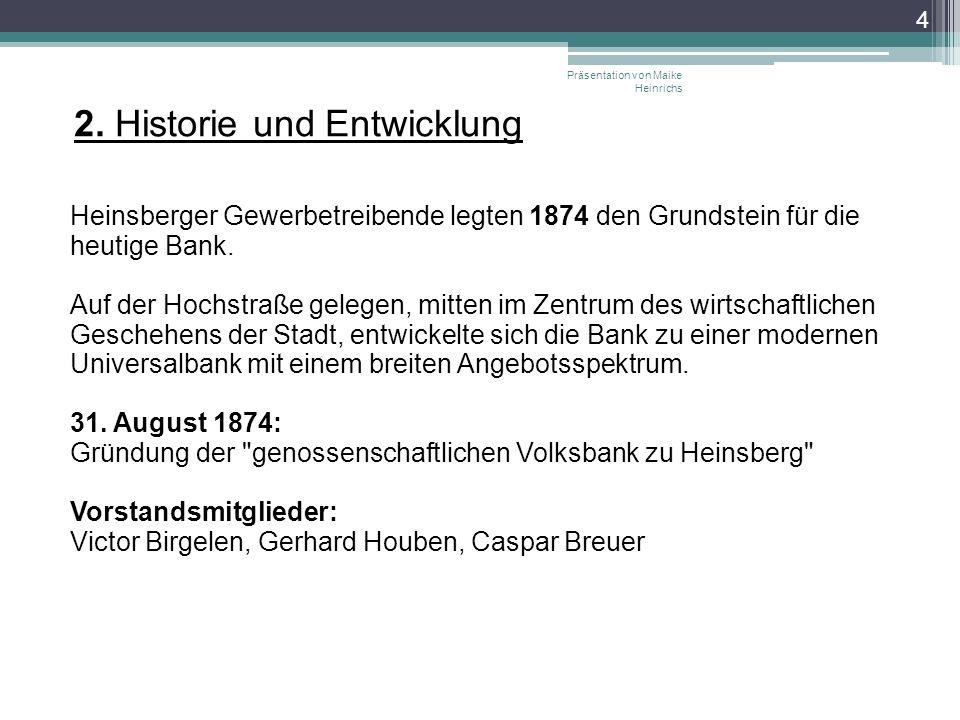 Heinsberger Gewerbetreibende legten 1874 den Grundstein für die heutige Bank. Auf der Hochstraße gelegen, mitten im Zentrum des wirtschaftlichen Gesch
