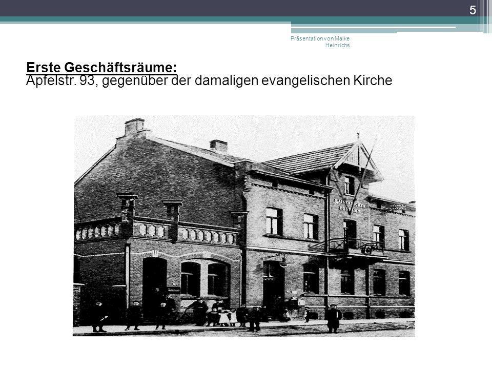 Präsentation von Maike Heinrichs 5 Erste Geschäftsräume: Apfelstr. 93, gegenüber der damaligen evangelischen Kirche