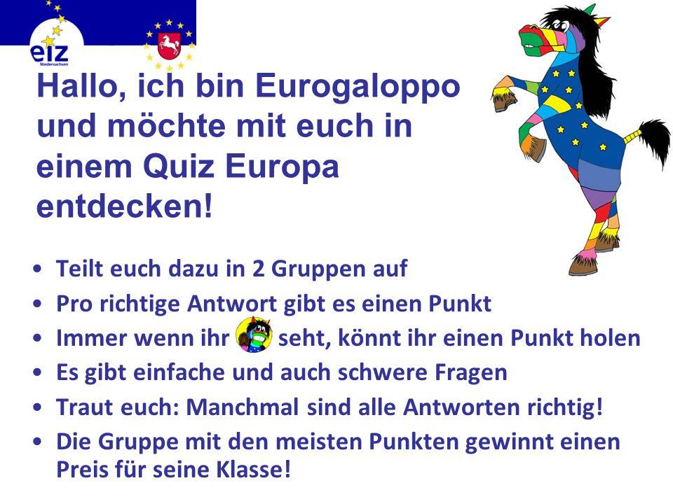 Hallo, ich bin Eurogaloppo und möchte mit euch in einem Quiz Europa entdecken.
