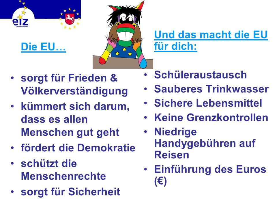 Obwohl die Länder der EU so unterschiedlich sind, arbeiten Sie in der EU zusammen. Weißt du, was die EU macht?
