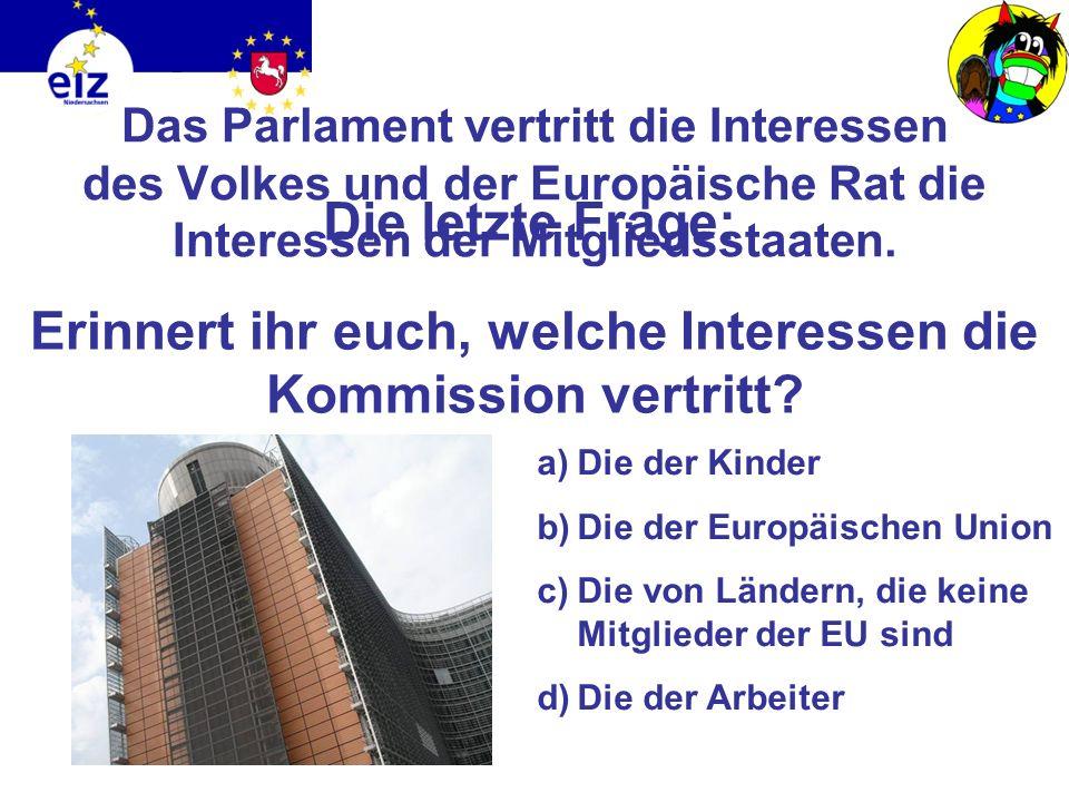 Wie ihr grade gehört habt, sitzen im Europäischen Rat die Chefs der Länder. a) Anna Müller b) Angela Meier c) Angela Merkel d) Angelina Monti Wie heiß