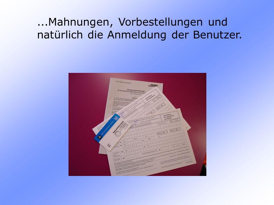 ...Mahnungen, Vorbestellungen und natürlich die Anmeldung der Benutzer.