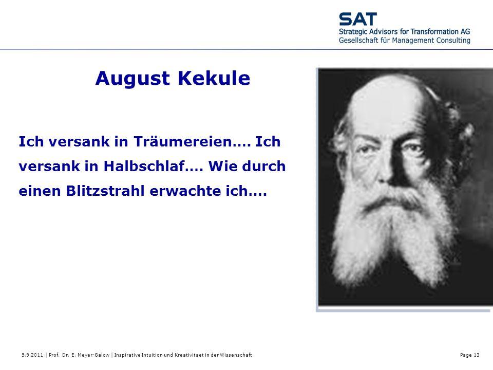 5.9.2011 | Prof. Dr. E. Meyer-Galow | Inspirative Intuition und Kreativitaet in der WissenschaftPage 13 August Kekule Ich versank in Träumereien…. Ich