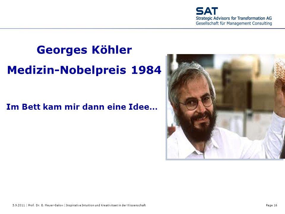 5.9.2011 | Prof. Dr. E. Meyer-Galow | Inspirative Intuition und Kreativitaet in der WissenschaftPage 16 Georges Köhler Medizin-Nobelpreis 1984 Im Bett