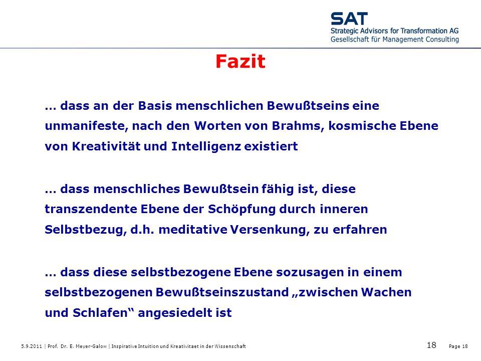 5.9.2011 | Prof. Dr. E. Meyer-Galow | Inspirative Intuition und Kreativitaet in der WissenschaftPage 18 18 … dass an der Basis menschlichen Bewußtsein